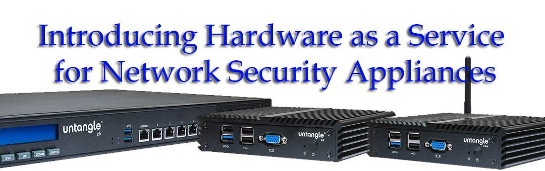 Introducing Hardware as a Service Options for Network Security