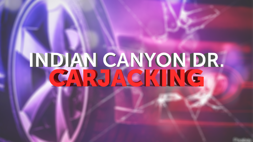 11-21-INDIAN-CANYON-DRIVE-CARJACKING-GFX