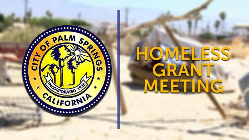 1-14-PALM-SPRINGS-HOMELESS-GRANT-MEETING