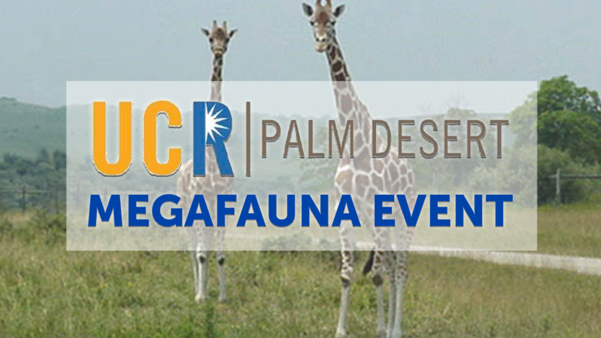 1-22-UCR-PALM-DESERT-MEGAFAUNA-EVENT
