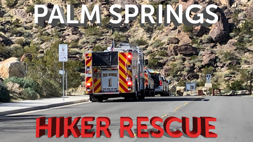 1-23-PALM-SPRINGS-HIKER-RESCUE