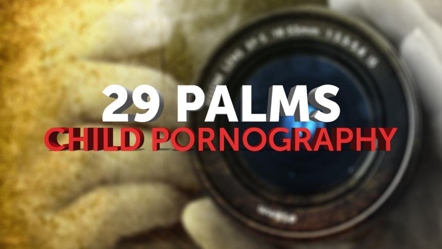 2-3-29-PALMS-CHILD-PORNOGRAPHY