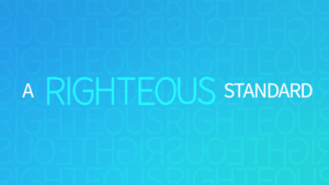Sermon Graphic on A Righteous Standard