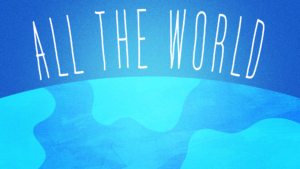 Sermon Graphic on All the World