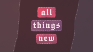 Sermon Graphic for All Things New