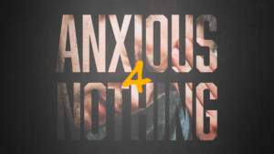 Sermon Graphic on Anxious for Nothing