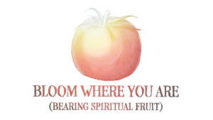 Sermon Graphic on Bloom Where You Are