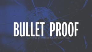 Sermon Graphic on Bullet Proof