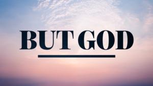Sermon Graphic on But God