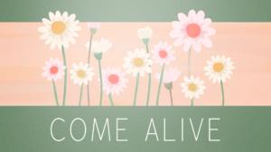 Sermon Graphic on Come Alive