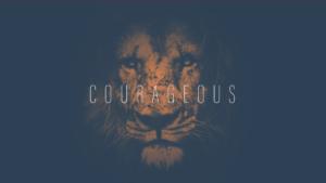Sermon Graphic on Courageous