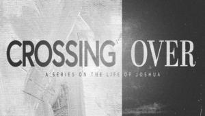 Sermon Graphic on Crossing Over
