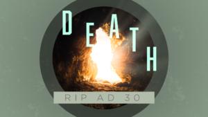 Sermon Graphic on Death RIP AD 30