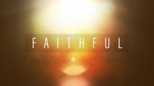 Sermon Graphic on Faithful