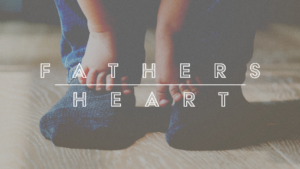 Sermon Graphics on Father's Heart