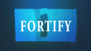 Sermon Graphic on Fortify