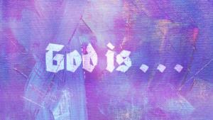 Sermon series graphics God is