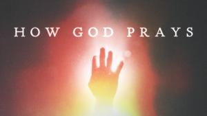 Sermon Graphic on How God Prays