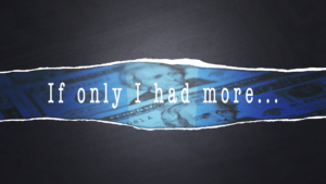 Sermon Graphic on If Only I Had More ____