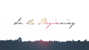 Sermon Graphic on In the Beginning