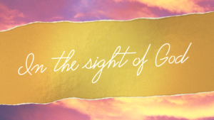 Sermon Graphic for In the Sight of God