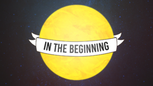 Sermon Graphic on In the beginning 2