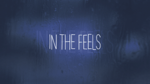 Sermon Graphic on In the feels