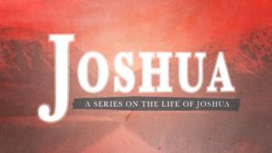 Sermon Graphic on Joshua