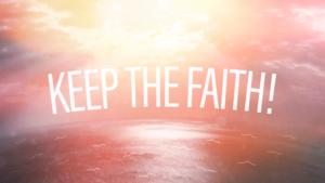 Sermon Graphic on Keep the Faith!