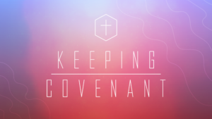Sermon Graphic for Keeping Covenant