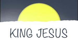 Sermon Graphic for King Jesus