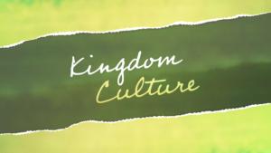 Sermon Graphic on Kingdom Culture