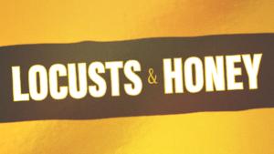 Locusts & Honey