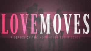 Sermon Graphic on Love Moves