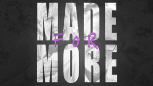 Sermon Graphic on Made for More