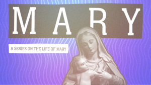 Sermon Graphic on Mary