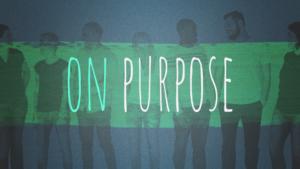 Sermon Graphic on On Purpose