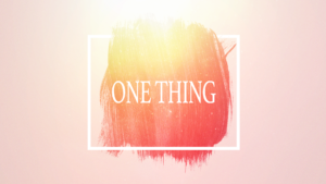 Sermon Graphics on the One Thing