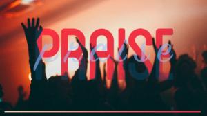 Praise Sermon Graphic