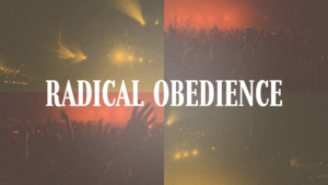 Sermon Graphic on Radical Obedience