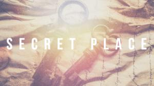 Sermon Graphic on Secret Place