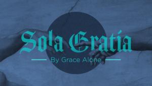 Sola Gratia sermon banner or graphic