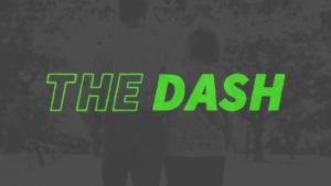 Sermon Graphic for The Dash