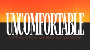 Sermon Graphic on Uncomfortable