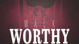 Sermon Graphics on Walk Worthy