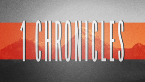 Sermon Graphic on the Book of 1 Chronicles