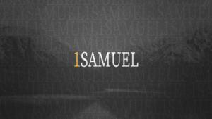 Sermon Graphic on the Book of 1 Samuel