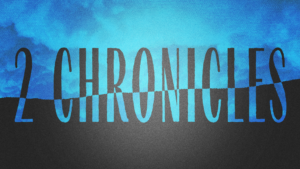 Sermon Graphic on the Book of 2 Chronicles