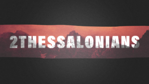 Sermon Graphic on the Book of 2 Thessalonians
