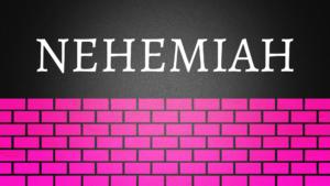 Sermon Graphic on the Book of Nehemiah